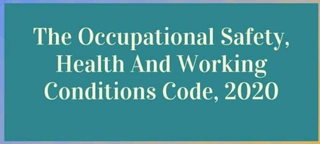 The Occupational Safety, Health And Working Conditions Code, 2020