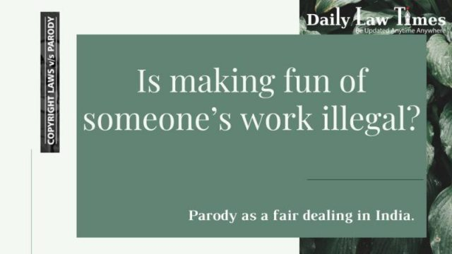 Is Making Fun Of Someone's Work Illegal? - Parody As A Fair Dealing In India